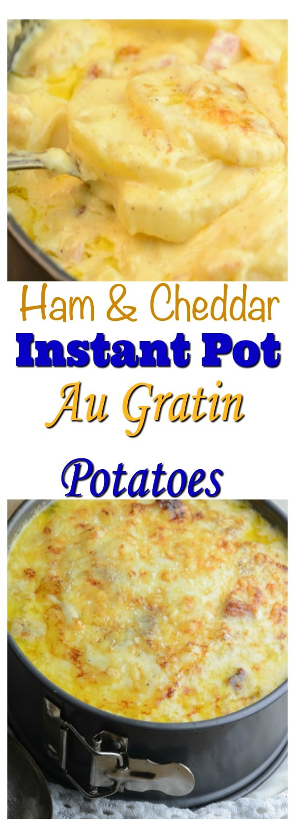 Ham & Chedder Instant Pot Augratin Potatoes