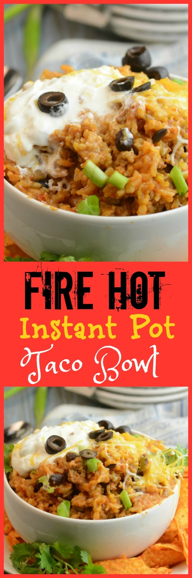 Fire Hot Instant Pot Taco Bowl