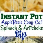Instant Pot Artichoke and Spinach Dip Applebees Copycat