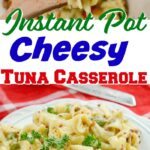 Instant Pot Cheesy Tuna Helper Casserole