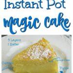 Instant pot magic cake