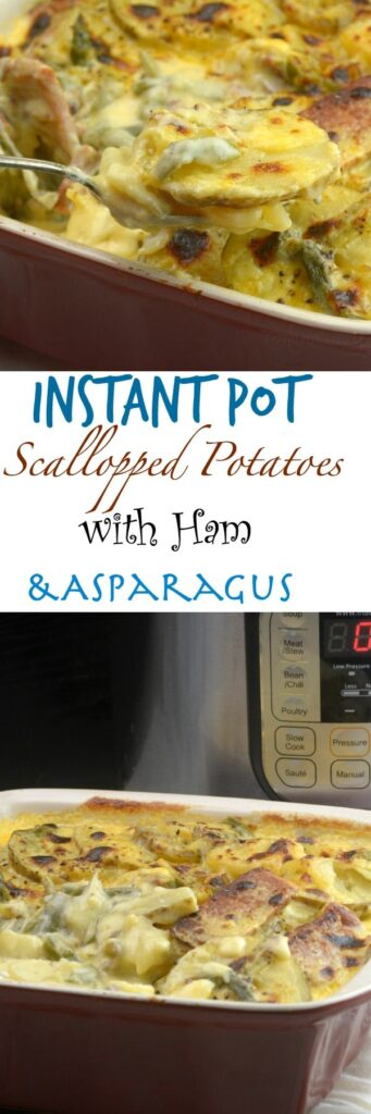 Instant Pot Scalloped Potatoes with Ham and Asaparagus