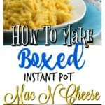 How to make Instant Pot Boxed Mac n Cheese