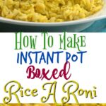 how to make boxed instant pot rice a roni