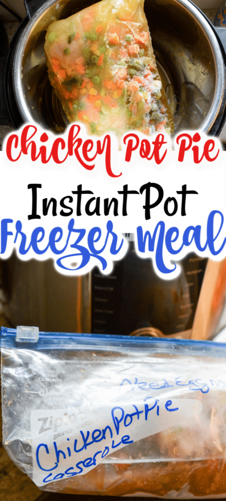 Instant Pot Chicken Pot Pie casserole freezer meal