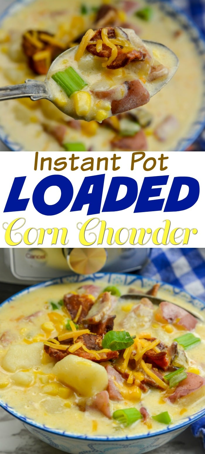 Instant Pot Loaded Corn Chowder