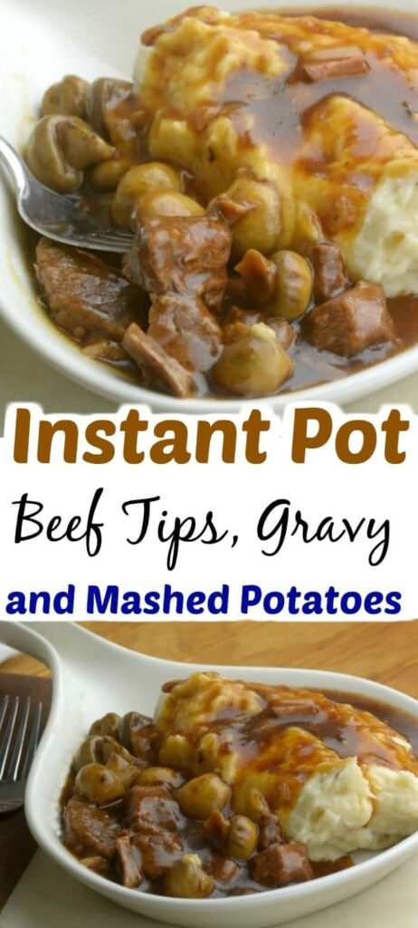 Instant Pot Beef Tips with gravy and mashed potatoes