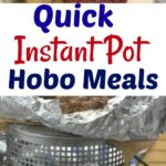 Quick Instant Pot Hobo Meals (Foil Packets)