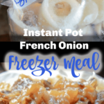Instant Pot French Onion Freezer Meal