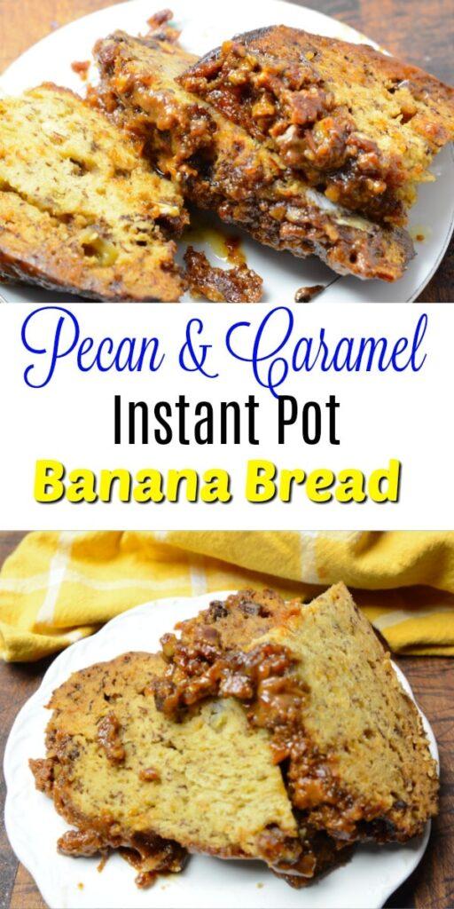 Pecan Caramel Instant pot banana bread