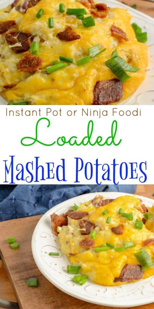 Loaded Mashed Potatoes Instant Pot or Ninja Foodi
