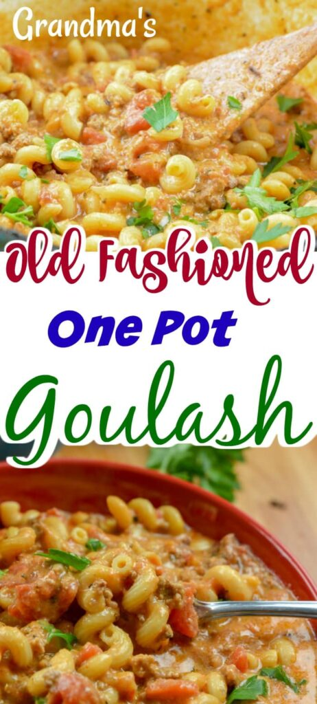 Grandmas old fashioned goulash