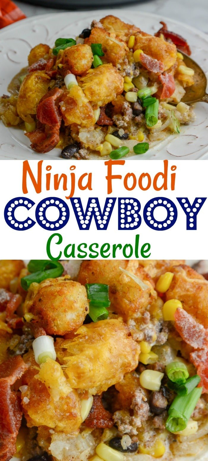 Cowboy Casserole in the Ninja Foodi or oven
