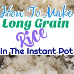 How to Cook Long Grain Rice in Instant Pot