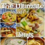 The Ultimate Instant Pot Soups