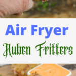 The Ultimate Air fryer Reuben Fritters