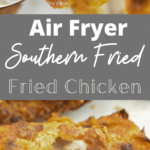 Southern Fried Air Fried Chicken