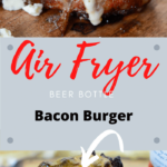 How to make beer can burgers in the air fryer