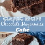 Classic Recipe Chocolate Mayonnaise cake