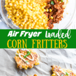 Air Fryer Loaded Corn Fritters