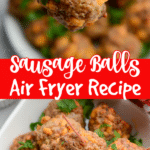 The Best Sausage Balls in the Air Fryer